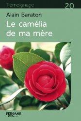 Le camélia de ma mère [EDITION EN GROS CARACTERES